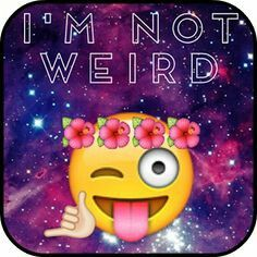 I am Not Weird♡GalaxyBlue♡LightEmoji