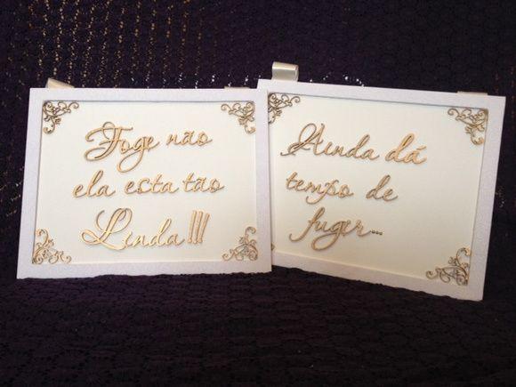 Placa anunciando a noiva!!!!!  Os dizeres e cores, podem mudar de acordo com a vontade do cliente!!!!!!  Solicite orçamento!!!!!!!
