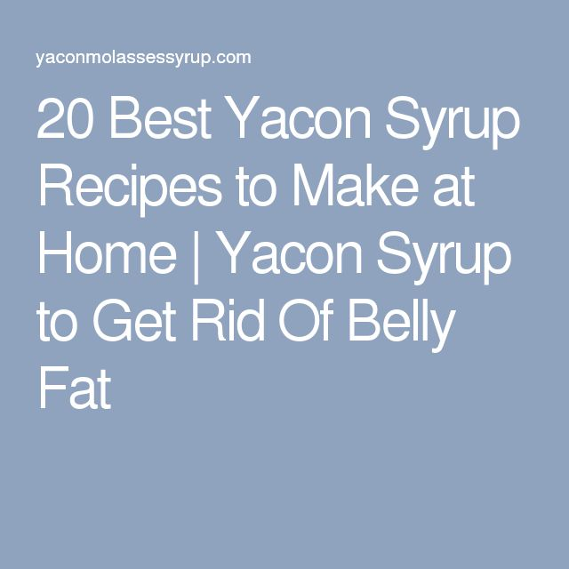 20 Best Yacon Syrup Recipes to Make at Home   Yacon Syrup to Get Rid Of Belly Fat
