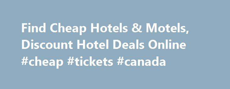 Find Cheap Hotels & Motels, Discount Hotel Deals Online #cheap #tickets #canada http://cheap.nef2.com/find-cheap-hotels-motels-discount-hotel-deals-online-cheap-tickets-canada/  #find cheap hotels # Introducing Red Roof PLUS+ Red Roof PLUS+ includes a new Premium room type, welcoming red canopies at select properties that project the brand s signature color, enhanced LED lighting, attractive landscaping and outside signage indicating it s a Red Roof PLUS+ property. Red Roof PLUS+ properties…