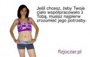 Jeśli chcesz, żeby Twoje ciało współpracowało z Tobą, musisz najpierw zrozumieć jego potrzeby. http://www.fizjoczar.pl