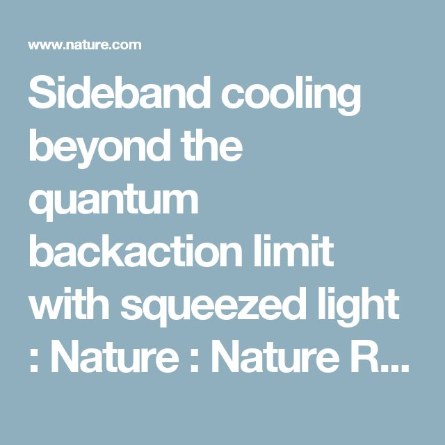 Sideband cooling beyond the quantum backaction limit with squeezed light :  Nature :  Nature Research