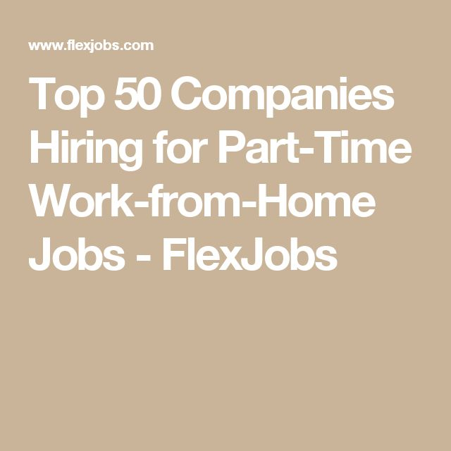 Top 20 Companies Hiring For Part Time Work From Home Jobs