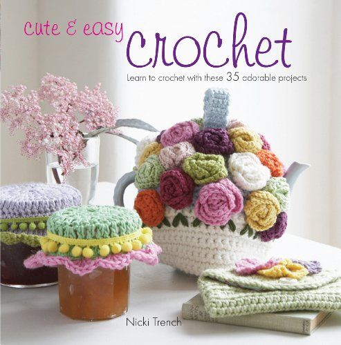 Bestseller Books Online Cute & Easy Crochet: Learn to Crochet With These 35 Adorable Projects Nicki Trench $13.57  - http://www.ebooknetworking.net/books_detail-1907563202.html