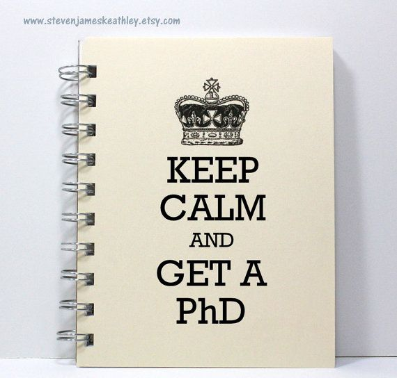 PhD Journal Notebook Diary Sketch Book - Keep Calm and Get a PhD - Ivory on Etsy, $8.95