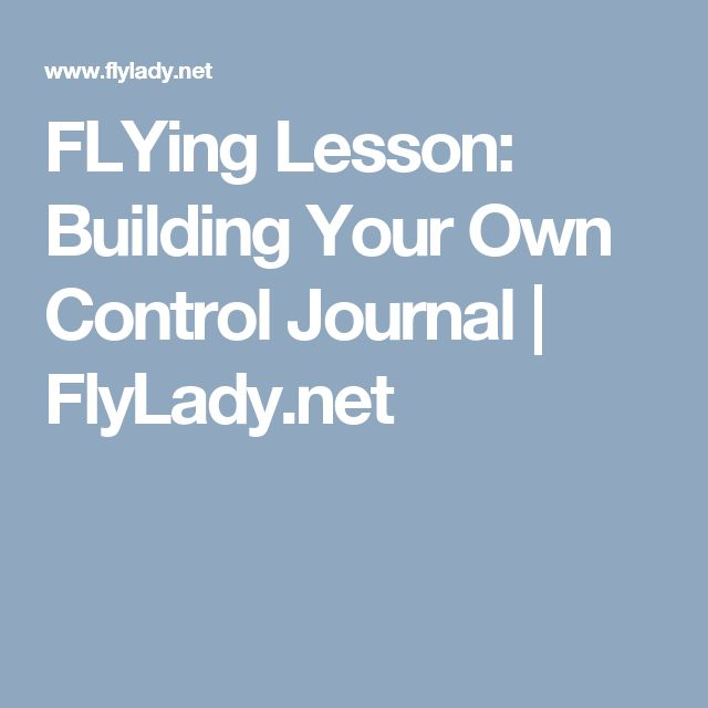 FLYing Lesson: Building Your Own Control Journal   FlyLady.net
