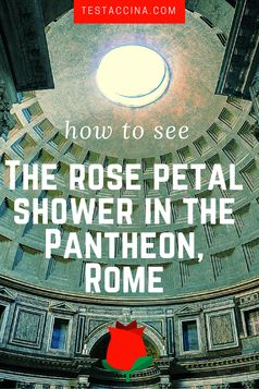How to see the rose petal shower in the Pantheon, Rome, at Pentecost. La pioggia della rose at the Pantheon in Rome, Italy - 2017.