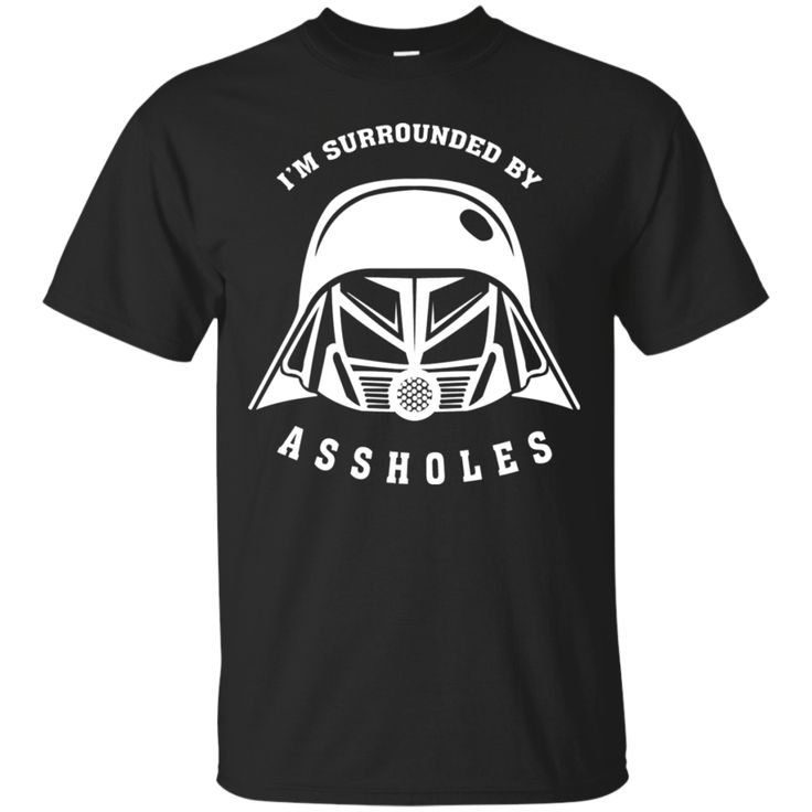 Darth Vader T Shirt Im Surrounded By Assholes T shirt hoodie sweatshirts