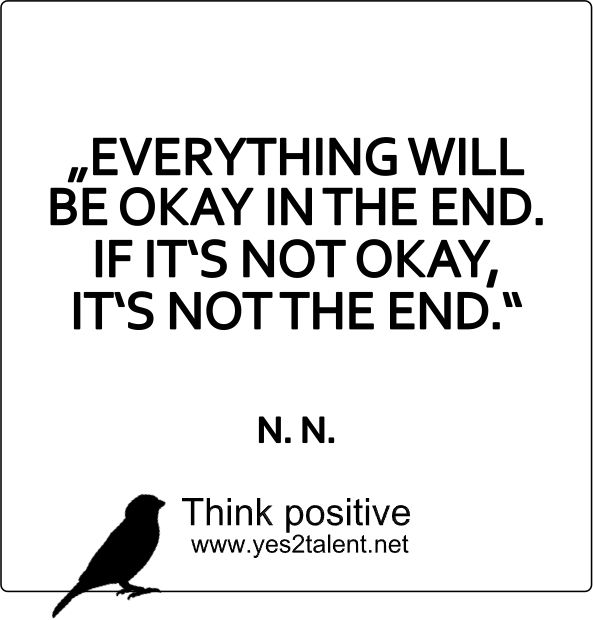 EVERYTHINK WILL BE #OKAY IN THE END. IS IT´S NOT OKAY, IT´S NOT THE END #thinkpositive #thinkahead #quoteoftheday #bestoftheday #amazing #style #picoftheday #awesome #beyoutiful #statement #love #live #laugh #behappy #inspiration #motivation #everythingisokay