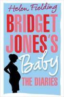 Bridget Jones's baby : the diaries / Helen Fielding.
