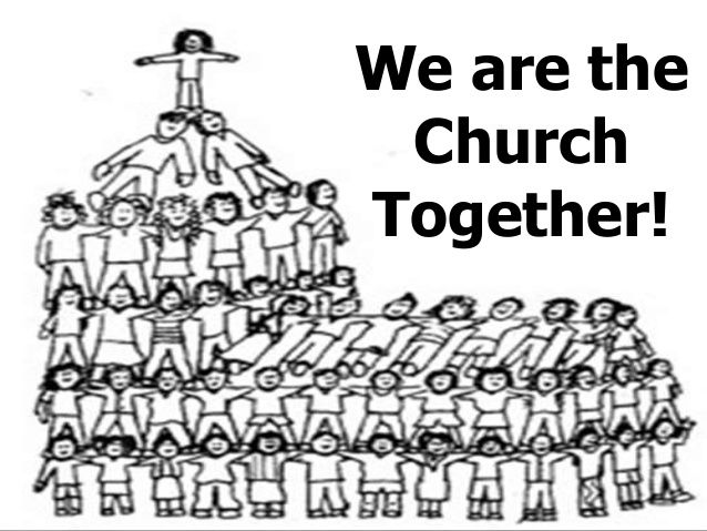 What is the Church? Slideshow We are the Church Together
