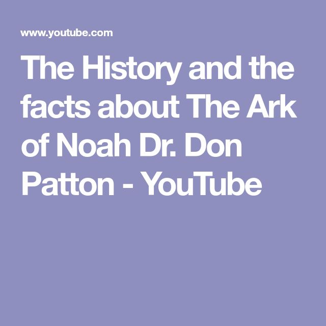 The History and the facts about The Ark of Noah  Dr. Don Patton - YouTube