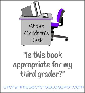 """Story Time Secrets: At the Children's Desk: """"Is this book appropriate for a third grader?"""" by Katie Fitzgerald"""