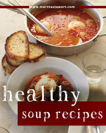15 Healthy Soup Recipes to Give You the Ultimate Boost | Soups, Martha ...