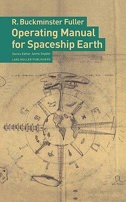 Ричард Бакминстер Фуллер. Руководство по управлению космическим кораблём «Земля»