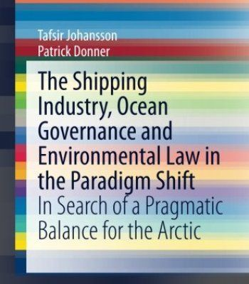 The Shipping Industry Ocean Governance And Environmental Law In The Paradigm Shift PDF