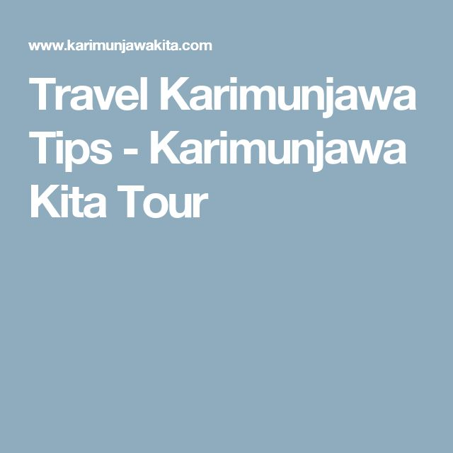 Travel Karimunjawa Tips - Karimunjawa Kita Tour