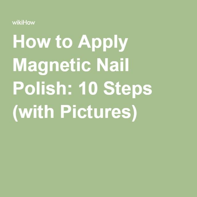 How to Apply Magnetic Nail Polish: 10 Steps (with Pictures)