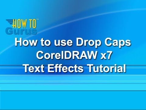 How to use Drop Caps - CorelDRAW x7 Text Effects Tutorial