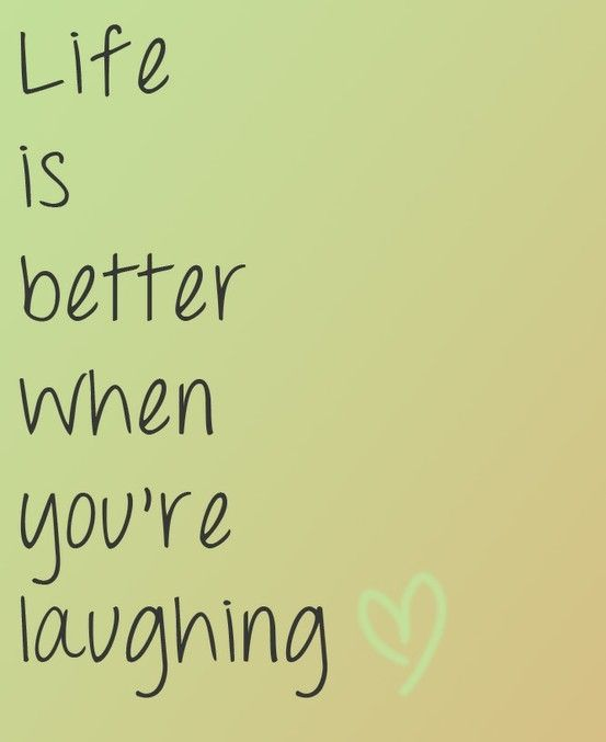 life is better when you're laughing #quote by maura