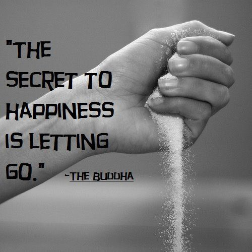 The secret to happiness is letting go.
