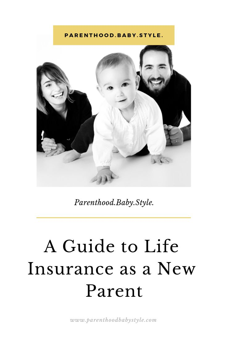 New Parent S Guide To Life Insurance What You Need To Know Life