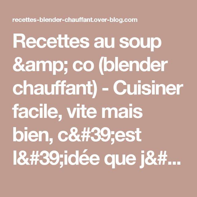 Les 25 meilleures id es concernant blender chauffant sur pinterest recette soupe blender - Recette moulinex soup and co ...