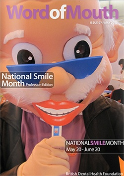 The British Dental Health Foundation's digital magazine: 'Word of mouth', Issue 7 National Smile Month Special 2013, including - Special Smiles, Smile Success, Lifetime achievement and many more. http://www.dentalhealth.org/uploads/download/resourcefiles/download_158_1_WordOfMouth_May2013.pdf #WordOfMouth #DentalDigitalMagazine