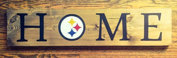 Pittsburgh Steelers HOME Sign by CapitalCitySigns on Etsy Houston - TX / Sports Memorabilia online store. If you don't see what you are looking for shoot me an email - GoHardPro2@gmail.com