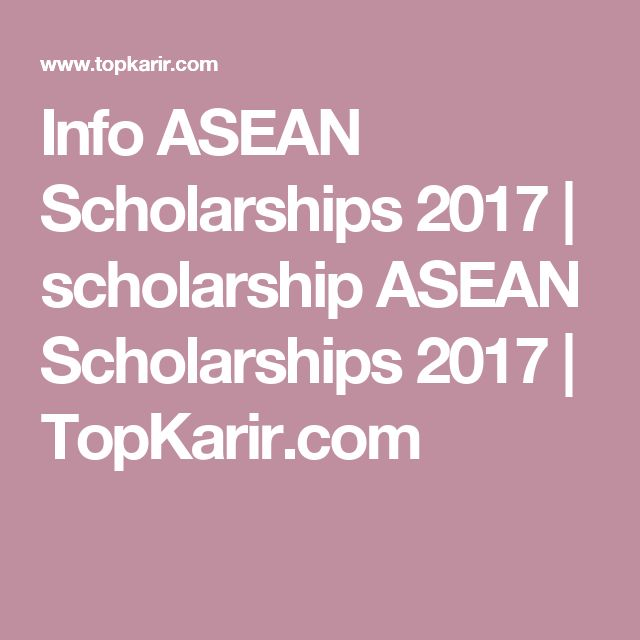 Info ASEAN Scholarships 2017  | scholarship ASEAN Scholarships 2017  | TopKarir.com