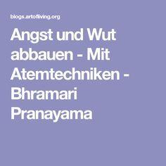 Angst und Wut abbauen - Mit Atemtechniken - Bhramari Pranayama