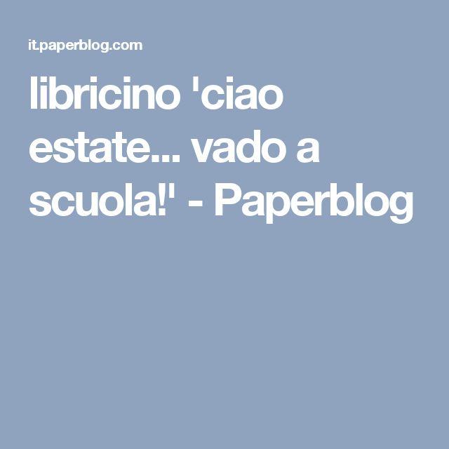 libricino 'ciao estate... vado a scuola!' - Paperblog