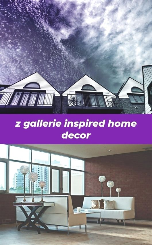 z gallerie inspired home decor_1056_20180827145313_62 #home decor at