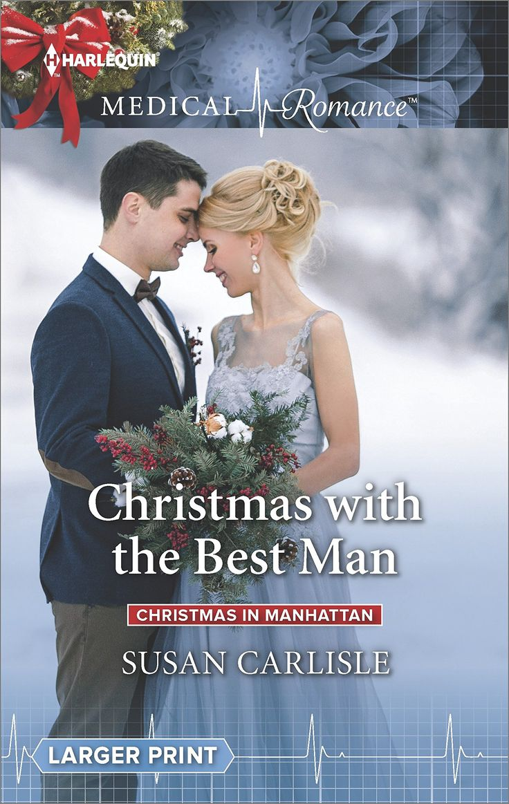 Christmas with the Best Man (Christmas in Manhattan) by Susan Carlisle. A kiss, a fling…a wedding ring? Dr. Helena Tate still believes in love, despite her past heartbreak, and that one day she'll have a baby of her own. Her gorgeous but brooding colleague Dr. Elijah Davenport, however, is not the man to pin her hopes on. He's no longer interested in long-term relationships. But being maid of honor and best man at a wedding in snow-covered Central Park heightens their attraction. Soon…