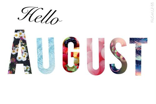 Hello August august hello august august quotes welcome august hello august quotes welcome august quotes