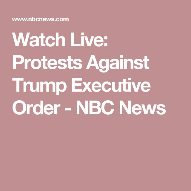 Watch Live: Protests Against Trump Executive Order - NBC News