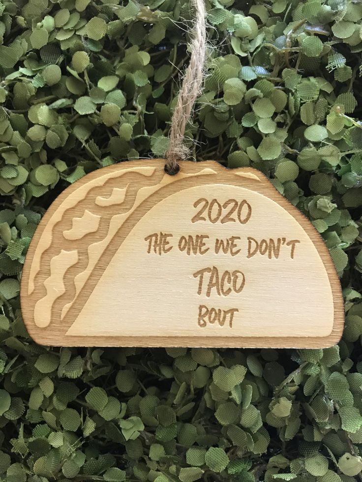 Taco Tag/Ornament/Car Charm 2020 the one we don't Taco