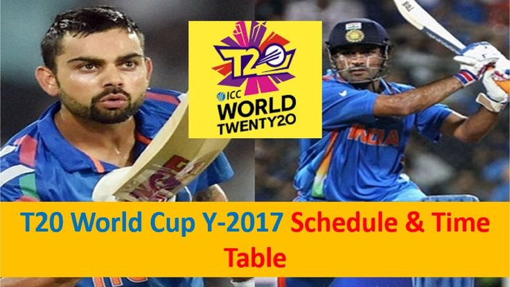 ICC T20 Cricket World Cup (Y2017) Schedule / Time Table (India & Pakista...