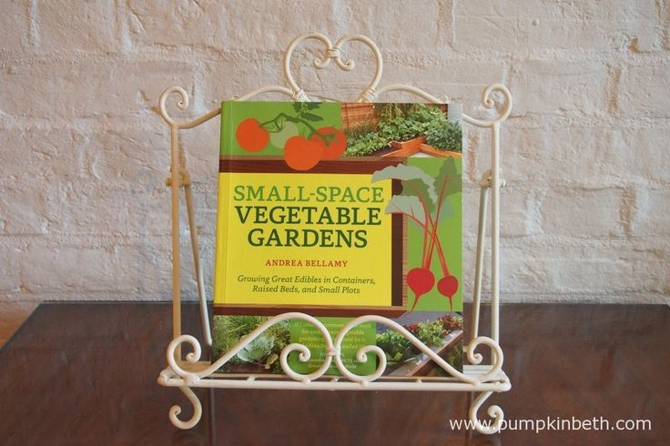 Read my review of Small-Space Vegetable Gardens by Andrea Bellamy at www.pumpkinbeth.com