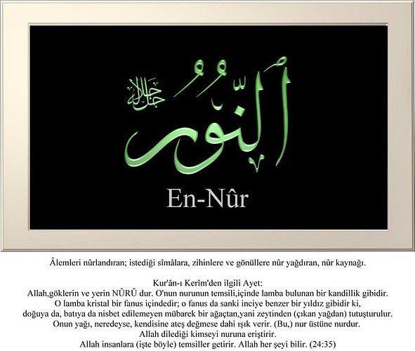 Zatı açık ve âlemleri nurlandıran. #EnNur #Esmaül #Hüsna
