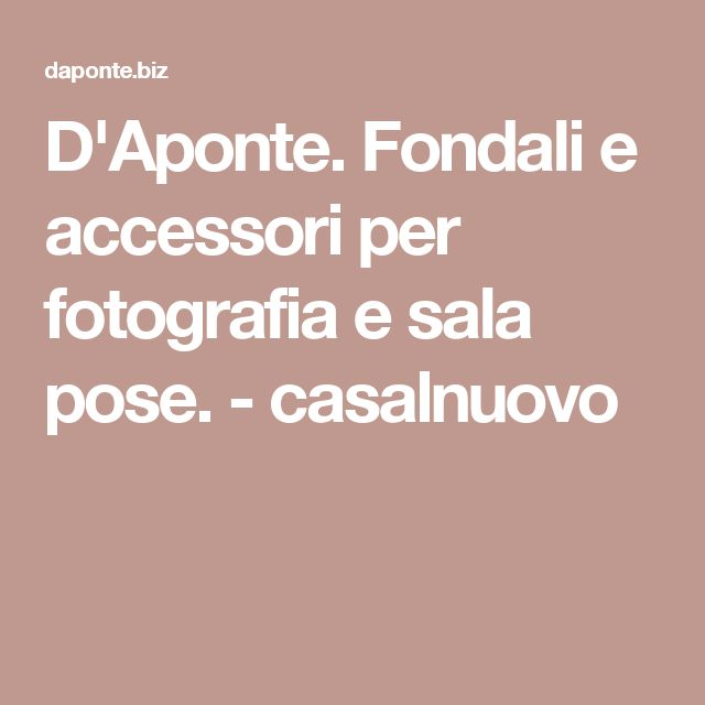D'Aponte. Fondali e accessori per fotografia e sala pose. - casalnuovo