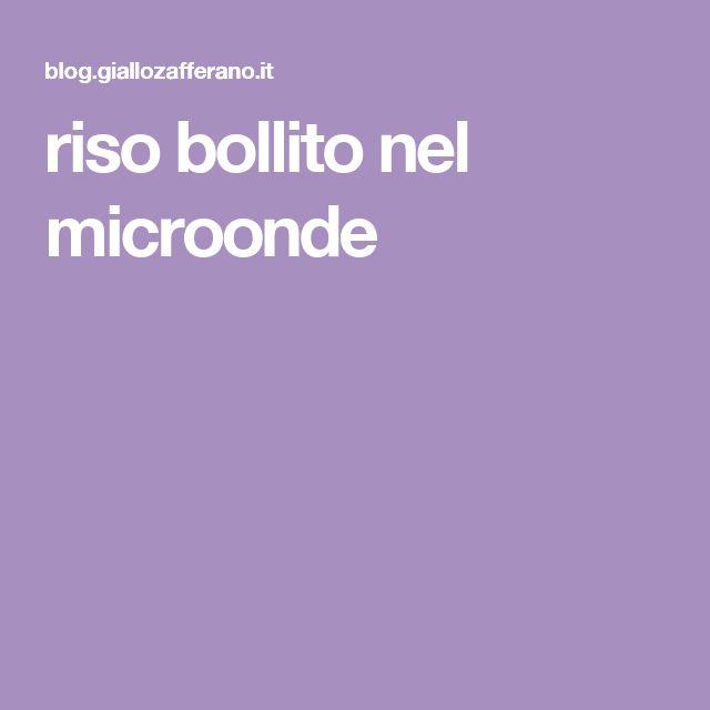 riso bollito nel microonde
