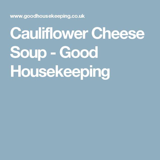 Cauliflower Cheese Soup - Good Housekeeping