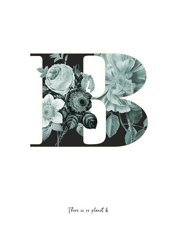 B Alphabet Letter Name Flower Bird Vintage Bouquet Floral Botany Plant Printable Art Poster Quote Scandinavian Greenery Lettering Alphabet Alphabet Design Digital Art Prints
