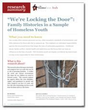 """""""We're Locking the Door"""": Family Histories in a Sample of Homeless Youth - Homeless Hub Research Summary Series  http://homelesshub.ca/resource/%E2%80%9Cwe%E2%80%99re-locking-door%E2%80%9D-family-histories-sample-homeless-youth-homeless-hub-research-summary#sthash.1NNXvDeg.dpuf"""