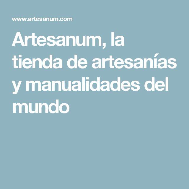 Artesanum, la tienda de artesanías y manualidades del mundo