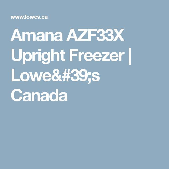 amana azf33x upright freezer loweu0027s canada appliances pinterest freezer