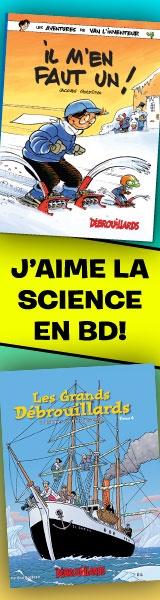 Les DÉBROUILLARDS  Drôlement scientifique