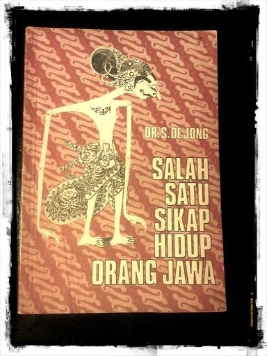 Salah Satu Sikap Hidup Orang Jawa by Dr. S. De Jong. Paperback: 151 pages. Publisher: Kanisius, 1976.