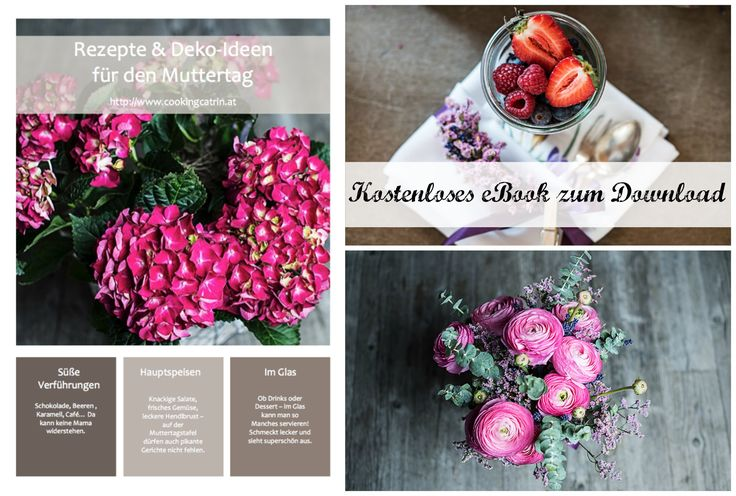 Muttertag, Rezeptideen, Rezeptbuch, Rezepte, recipebook, booklet, Buch, Muttertagsmenü, mothersday, recipes, recipeideas, menü, ebook, eBook, Deko, decoration, diy, decor, Dekoideen, decorideas, desserts, flowers